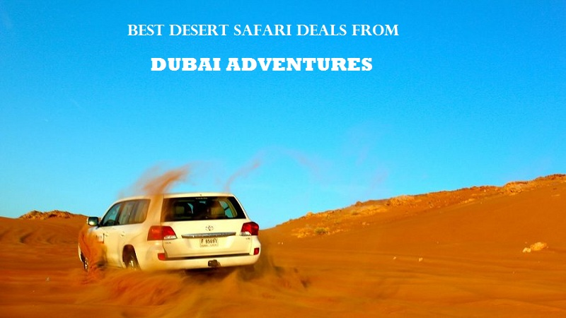 best desert safari deals dubai adventures