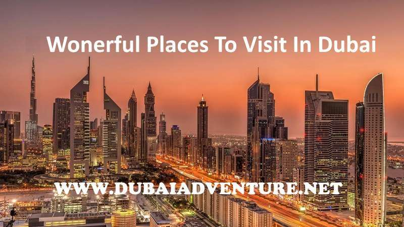 wonderful places to visit in Dubai