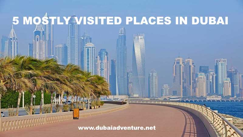 5 mostly visited places in Dubai 2018